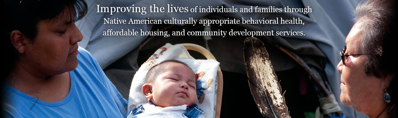 Improving the lives of individuals and families - Native American Connections